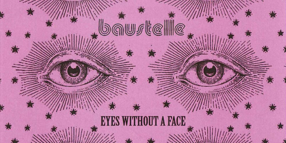 Dal 31 marzo tornano in radio i Baustelle con la cover Eyes without a face