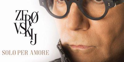 Dal 12 maggio sarà disponbile Zerovskij…solo per amore, il nuovo album di Renato Zero