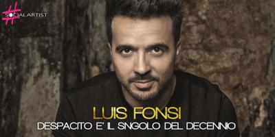 LUIS FONSI: E' Despacito la canzone del decennio!