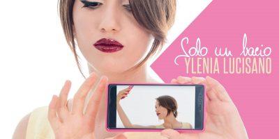 Da oggi in radio il nuovo singolo di Ylenia Lucisano, Solo un Bacio