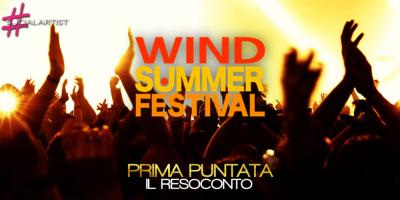 Ecco cosa è successo durante la prima puntata dei Wind Summer Festival