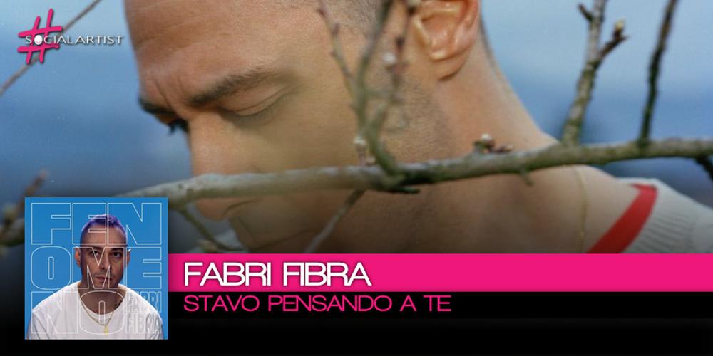 Stavo Pensando a Te è il nuovo singolo di Fabri Fibra