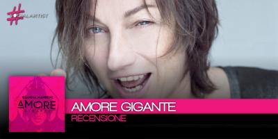 Recensione del nuovo album di Gianna Nannini, Amore Gigante
