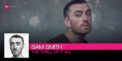 Sam Smith annuncia l'uscita del nuovo album The Thrill Of It All
