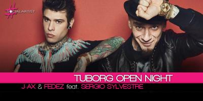 Tuborg Open Night con J-Ax & Fedez feat. Sergio Sylvestre e DJ SET di Max Brigante