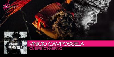 Dall'11 novembre, il nuovo tour di Vinicio Campossela, Ombre nell'Inverno