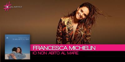 In arrivo il nuovo singolo di Francesca Michielin, Io non abito al Mare. Da marzo in tour!