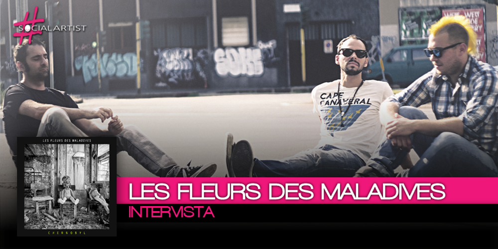 Intervista, Les Fleurs Des Maladives stanno cambiando la scena rock italiana!