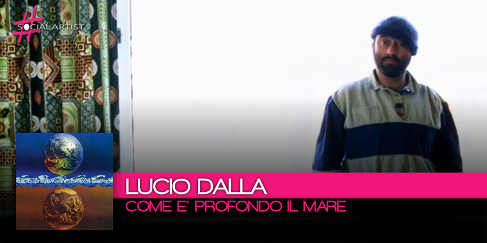 Com'è profondo il mare di Lucio Dalla, torna nei negozi dopo quarant'anni