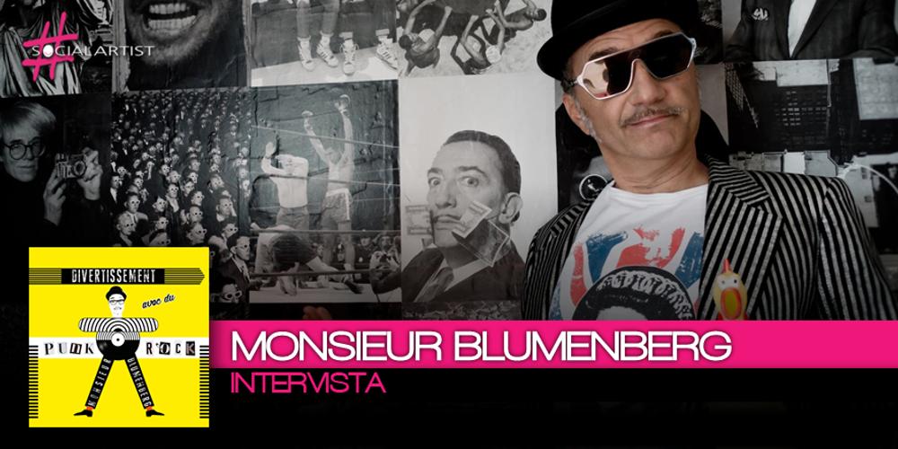 """Intervista a Monsieur Blumenberg """"Presto organizzerò un bel giretto per promuovere il disco!"""""""