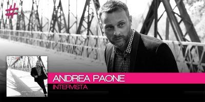 """Intervista ad Andrea Paone, """"Essere autentici è una forma di anticonformismo"""""""
