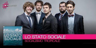 Lo Stato Sociale si prepara a Sanremo e pubblica Socialismo Tropicale