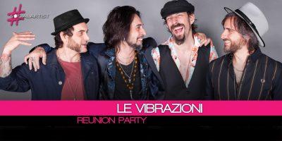 Le Vibrazioni, il 14 dicembre si terrà l'atteso Reunion Party!