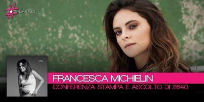 Conferenza Stampa e Ascolto del Disco • Francesca Michielin presenta 2640