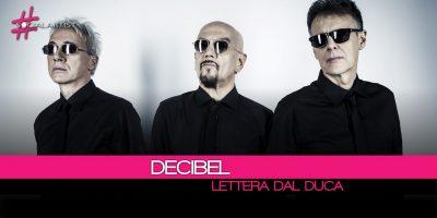 I Decibel in gara al Festival di Sanremo con Lettera Dal Duca