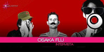 Intervista agli Osaka Flu, attualmente al lavoro al nuovo album!