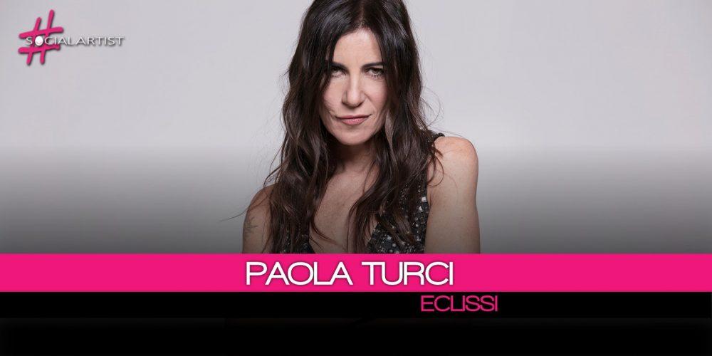 Paola Turci, è Eclissi il nuovo singolo estratto da Il Secondo Cuore New Edition