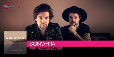 Sonohra, dal 26 gennaio il nuovo singolo Per Ricominciare