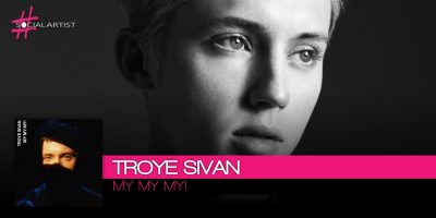 Troye Sivan, My My My! è il nuovo singolo inedito in uscita il 26 gennaio
