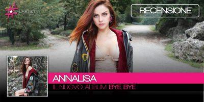 Annalisa, Bye Bye è il nuovo album in uscita il 16 febbraio!