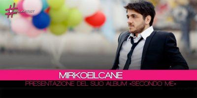Mirkoeilcane, il 21 febbraio presenterà a Roma il nuovo album Secondo Me