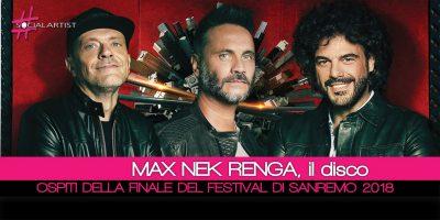 Max Nek Renga, questa sera ospiti del Festival di Sanremo
