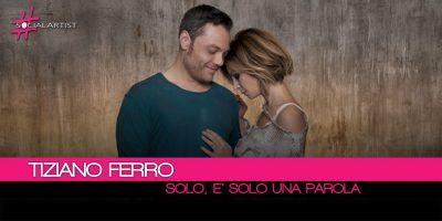 Tiziano Ferro, Solo è solo una parola è il nuovo singolo in radio dal 2 febbraio