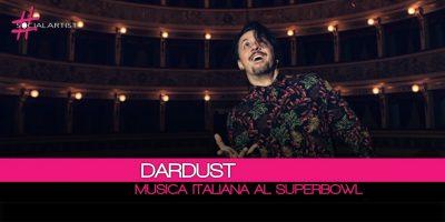 Dardust, il brano Lost and Found al Superbowl