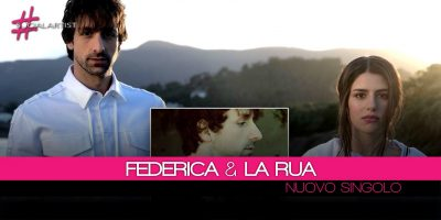 Federica Carta e La Rua pubblicano il singolo Sull'orlo di una crisi d'amore