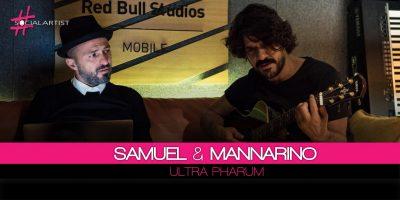 Samuel & Mannarino, Ultra Pharum è il titolo del nuovo brano frutto della collaborazione tra i due