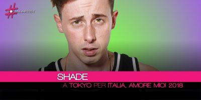 Shade sbarca a Tokyo per la terza edizione di Italia, Amore Mio! 2018