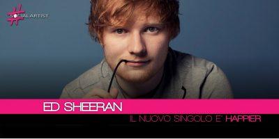 Ed Sheeran, Happier è il nuovo singolo estratto da ÷