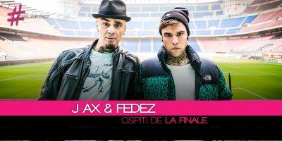 """J-Ax & Fedez, ecco gli ospiti de """"La Finale"""" allo stadio San Siro di Milano"""
