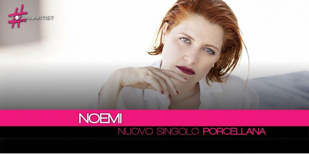 Noemi, in radio il nuovo singolo intitolato Porcellana