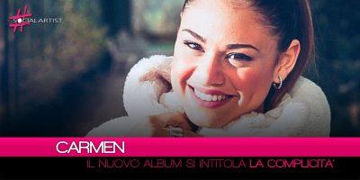 """Carmen, dal 1 giugno negli store """"La Complicità"""""""