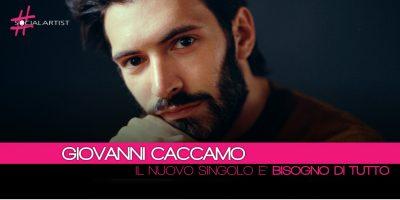 """Giovanni Caccamo, Bisogno di Tutto è il nuovo singolo estratto dall'album """"Eterno"""" (DATE Tour)"""