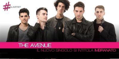 The Avenue, da venerdì 11 maggio sarà disponibile il nuovo singolo Imbranato