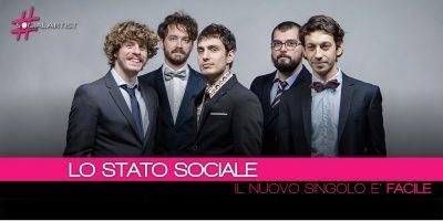 """Lo Stato Sociale, è """"Facile"""" il nuovo singolo estratto dall'album Primati"""