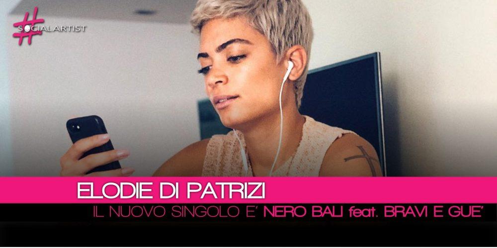 Elodie, il nuovo singolo si intitola Nero Bali feat. Michele Bravi e Gue Pequeno