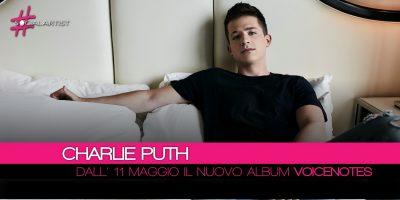 Charlie Puth, dall'11 maggio il nuovo album Voicenotes