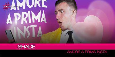 """Shade, è online il videoclip di """"Amore a Prima Insta"""""""