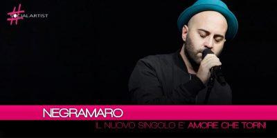 """Negramaro, da venerdì 8 giugno in radio il nuovo singolo """"Amore che Torni"""""""