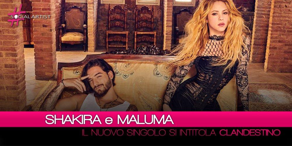 """Shakira e Maluma pronti a conquistare l'estate con """"Clandestino"""""""