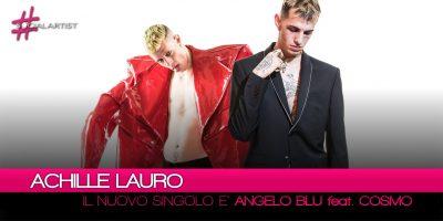 """Achille Lauro, dal 22 giugno in radio """"Angelo Blu"""" feat. Cosmo"""