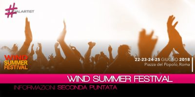 Wind Summer Festival, tutte le informazioni sulla seconda puntata