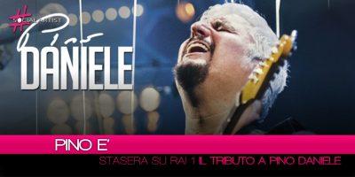 Pino è, stasera si terrà il più grande tributo live a Pino Daniele (Tutte le info)