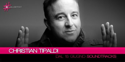 """Christian Tipaldi, dal 15 giugno disponibile """"Soundtracks"""""""