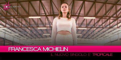 """Francesca Michielin, dal 15 giugno in radio con """"Tropicale"""""""
