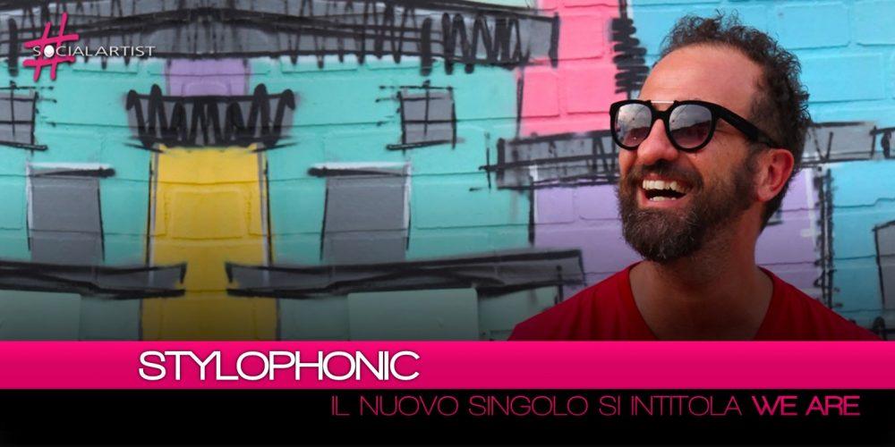 """Stylophonic, esce venerdì 8 giugno il singolo """"We Are"""""""