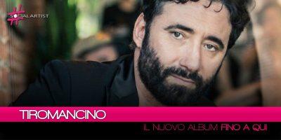 """Tiromancino, si intitola """"Fino a Qui"""" il nuovo album in uscita a settembre"""